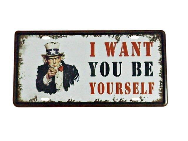 PLACA DECORATIVA METAL I WANT YOU BE YOURSELF